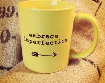 Embrace imperfection YELLOW MUG