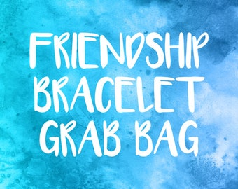 Friendship Bracelet Grab Bag, 5 to 8 Surprise Friendship Bracelets, Lucky Dip Bag, Mystery Bag, Cute Gift, Jewelry Goodie Bag, BFF Gift