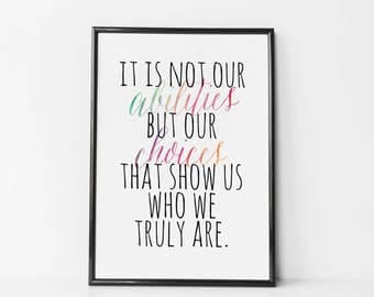 Harry Potter Print - Dumbledore Quote - It is not our Abilities but our Choices - Harry Potter Nursery Print - Harry Potter Art - Dumbledore