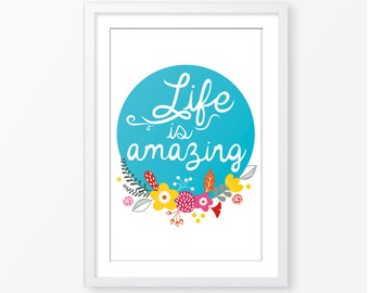 Life is amazing,printable quote,kids poster,inspirational quote,motivational quote,typography,kids room decor,baby wall art,nursery poster