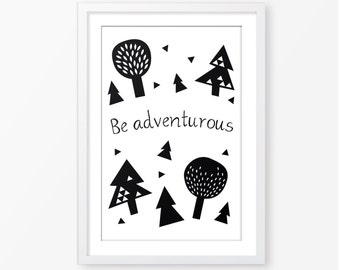 Be adventurous digital file,kids poster,kids quote,motivational quote,nursery poster,scandinavian style,boys room decor,monochromatic poster