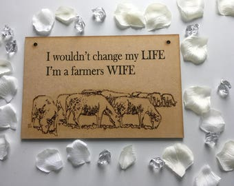 Wooden wouldnt change my life im a farmers wife plaque