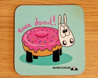 Sheep x donut coaster, Ewe Donut!, fun gift, you doughnut, gifts for her, funny mat, sheep gift, funny coaster, pun coaster, cute drinks mat