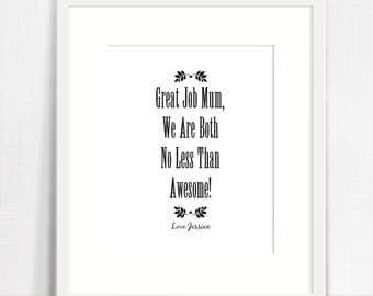 No Less Than Awesome Mother's Day Print
