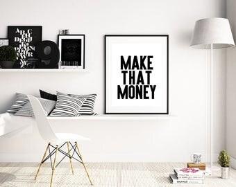 Make That Money - Professional Print. Black and white art for entrepreneurs. Motivational poster art for your girlboss home office bloggers