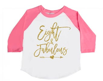 READY TO SHIP - Eight and Fabulous - 8th Birthday - Eight Year Old - Girls' Birthday Shirts - Eight - Eighth Birthday - Glitter Birthday