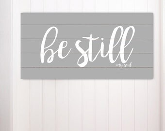 Be Still My Soul Gift for Her Gift for Couple Fixer Upper Sign Home Decor Farmhouse Decor Canvas Sign Rustic Home Decor Wall Art shiplap