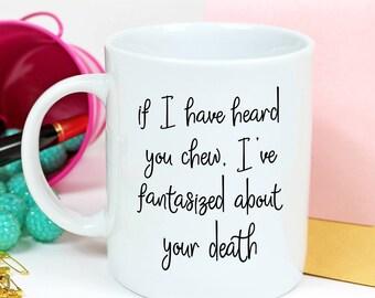 Funny Coffee Mugs - Misophonia Mug - Funny Sayings Coffee Mug - Coffee Mugs For Her - Funny Coffee Mugs