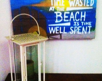 Beach Art - Beach Sign - Beach Decor - Beach Gifts - Beach - Time Wasted at the Beach is Time Well Spent Sign - Birthday Gift