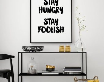 Stay hungry stay foolish print, motivational print, inspirational poster, office decor, wall decor, typography poster, instant download