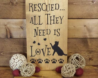 "RESCUED....All They Need Is Love....CAT Lovers, Decorative Wooden Sign, 7.25"" X 13"", Hand-Painted, Home Decor"