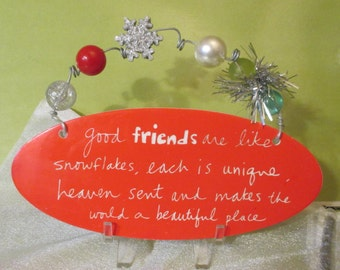 """Sandra Magsamen  Ceramic Sign """" Good Friends are Like Snowflakes ,  Each  is  Unique, Heaven Sent and  Makes the World a Better  Place."""""""""""