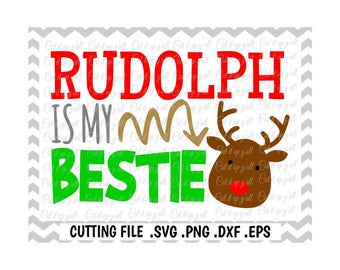Rudolph is my Bestie Svg, Reindeer Svg, Christmas Svg- Dxf- Png-Fcm-Eps, Cutting Files for Silhouette Cameo/Cricut, Svg Download.