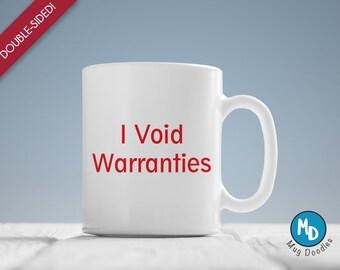 Sarcastic Coffee Mug, Funny Coffee Mug, Gift Under 20, Gift, I Void Warranties, MD55