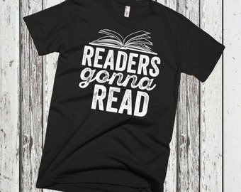 Readers Gonna Read Funny Book Worm Nerd Lover T-Shirt