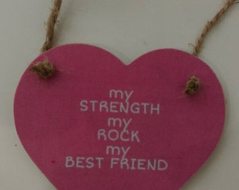 Hanging heart, pink heart, my best friend, my strength, my rock, keepsake gift, friend gift, twine hanger, lovers gift, Valentine's gift