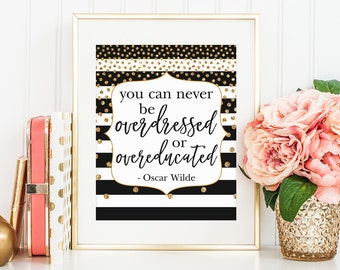 You can never be etsy for Art and decoration oscar wilde