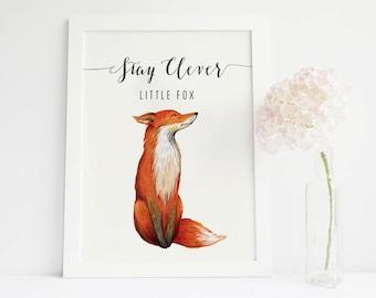 Stay clever little fox Print, fox Watercolor fox Painting, woodland nursery fox decor, kids quotes, fox printable fox artwork, fox gifts