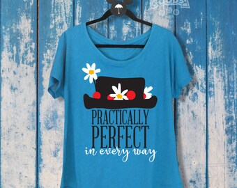 Practically Perfect in Every Way | Ladies Slouchy Tee | Disney-Inspired | Mary Poppins