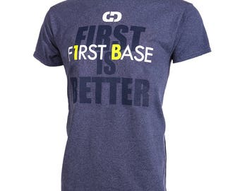 First Base - First Is Better Short Sleeve Softball T-shirt, Softball Shirts, Softball Gift - Free Shipping!
