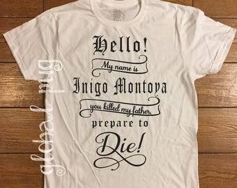 Princess Bride Shirt, Prepare to Die, My Name is Indigo Montoya, Inconceivable, As You Wish, Fandom, 1980 Movie Quote, 100% USA Cotton Shirt