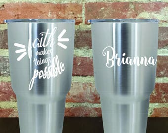 Decal, cup decal, vinyl decal, faith decal, Christian decal, personalized cup decal, Faith makes things possible decal,