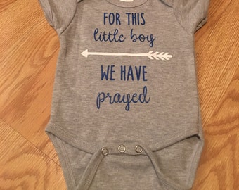 For this little boy we have prayed bodysuit
