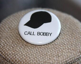Supernatural Call Bobby Button, Supernatural Call Bobby Pin