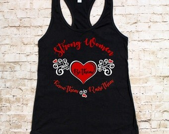 Strong Women: Be Them, Know Them, Raise Them. Women's Racerback Tank Top or T-Shirt