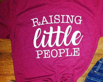 Raising Little People tee comfy soft shirt