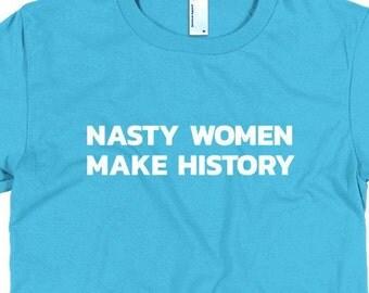 Nasty Women Make History - Women's Tee