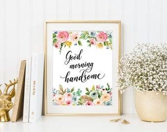 Printable art, Good morning handsome, couple bedroom decor, boyfriend gift, gift for husband, bedroom art, bedroom printable, home decor
