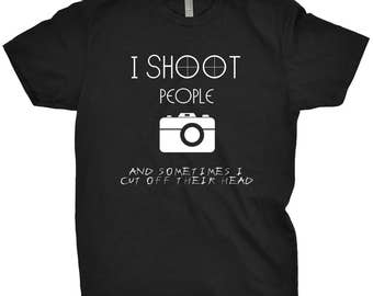 I Shoot People Photography Shirt Funny Gift For A Photographer