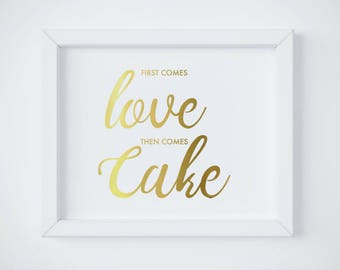 Gold Wedding Sign, First Comes Love Then Comes Cake, Cake Sign, Dessert Table Sign, Dessert Table Decor, Dessert Bar Sign, INSTANT DOWNLOAD