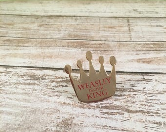 Harry Potter pin, Ron Weasley pin, Weasley is our King