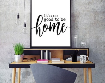 So Good To Be Home Art • Printable • Typography Print • Home Decor • Office Decor • INSTANT DOWNLOAD FILE
