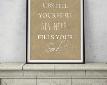 Adventure Quote - Printable Digital Art - Instant Downloads - Jobs Fill Your Pocket, Adventure Fills Soul - Hiking Outdoors Colorado Quote