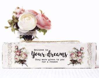 Wood Sign With Inspirational Quote Motivational Wooden Home Sign With Positive Quotes On Life Wall Decor Wood Sign Believe In Your Dreams