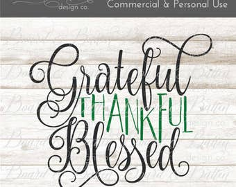 Grateful Thankful Blessed SVG File - Thanksgiving Svg File - Svg Files Sayings - Silhouette Cut File - Svg Vinyl Vector Art - Commercial Use