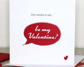 Valentines card -Just wanted to ask - be my Valentine?