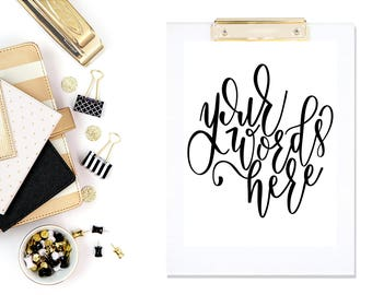 DIGITAL print. custom hand lettering. custom colors. custom quote. your words here.