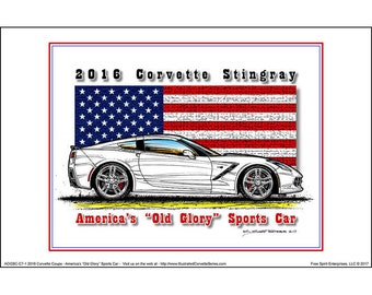 America's Old Glory 2016 C7 Corvette Stingray Coupe - American Flag Car Art Print,2016 Corvette,16 Production Corvette Coupe,Corvette Art