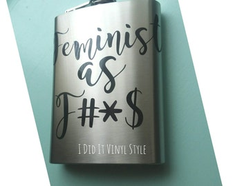 stainless steel hip flask. Feminist as F#*, Gifts for her- Impowering Women. Feminist Movement- Women Movement- Funny Flasks