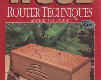WOOD Router Techniques and Projects You Can Make Better Homes and Garden 1993