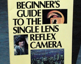 Beginner's Guide To The Single Lens Reflex Camera Booklet