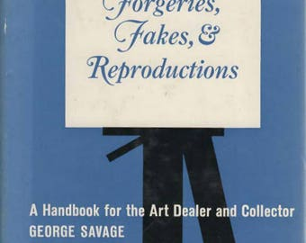 Forgeries Fakes & Reproductions Handbook for Art Dealers and Collector by George Savage 1963 Hardback Book