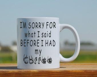 Sorry coffee mug, funny coffee mug, apology gift, cool coffe mug, Funny gift for husband,Funny gift for wife, Quote Mug, Unique Coffee Mug