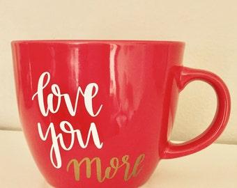 Love You More Mug - gold