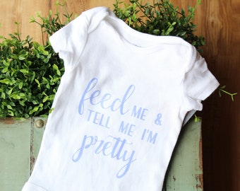 Feed Me Bodysuit, I'm pretty bodysuit, feed me, tell me I'm pretty, hospital outfit, baby shower gift, new baby gift, going home outfit