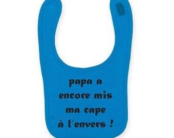 "Baby bib personalized ""dad still put my cape on backwards"""